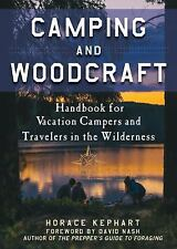 Camping and Woodcraft: A Handbook for Vacation Campers and Travelers in the Wood