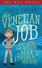 The Venetian Job: Bad guys and action - Max's Italian holiday (The Max Books)