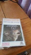 JAMES TAYLOR - NEVER DIE YOUNG - PAPER LABEL CASSETTE  STEREO