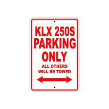 KAWASAKI KLX 250S Parking Only Towed Motorcycle Bike Chopper Aluminum Sign