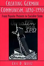 Creating German Communism, 1890-1990