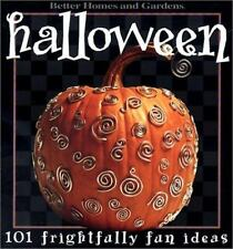 Halloween : 101 Frightfully Fun Ideas by Better Homes and Gardens Editors...