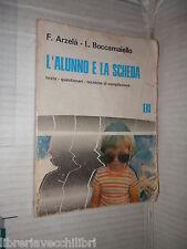 L ALUNNO E LA SCHEDA Tests Questionari Tecniche compilazione Arzela Boccamaiello