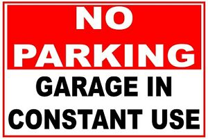 2 x NO PARKING GARAGE IN CONSTANT USE Sign Stickers ** Garage Drive Entrance **