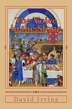 The Voice in the Stone by David Irving (2014, Paperback)