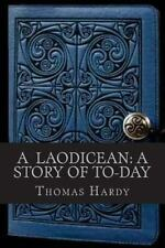 A Laodicean a Story of to Day by Thomas Hardy (2016, Paperback)