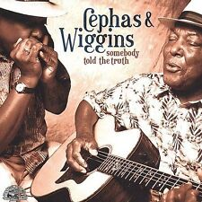 Somebody Told the Truth - Cephas & Wiggins -(CD, Alligator Records)-MINT