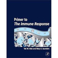 Primer to the Immune Response by Tak W. Mak, Bradley D. Jett and Mary E....