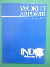 WORLD AIR POWER JOURNAL INDEX VOLUMES 1-8 MILITARY AVIATION REVIEW