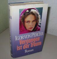 Igor Von Percha - Vergangen ist der Traum - Buch Roman gebraucht 1975