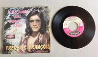 Vinyles 45 Tours Frederic Francois Je N'ai Jamais Aimé Comme Je T'aime