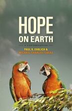Hope on Earth: A Conversation, Tobias, Michael Charles, Ehrlich, Paul R., Good C