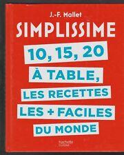 SIMPLISSIME 10, 15, 20 A TABLE LES RECETTES LES + FACILES DU MONDE livre cuisine