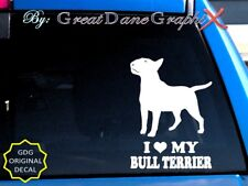 I Love My Bull Terrier -Vinyl Decal Sticker / Color Choice - High Quality