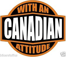 CANADIAN WITH AN ATTITUDE (LOT OF 3) STICKER HARD HAT STICKER HELMET STICKER