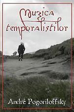 Muzica Temporalistilor by André Pogoriloffsky (2012, Paperback)