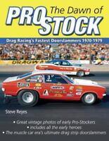 Dawn of Pro Stock : Drag Racing's Fastest Doorslammers 1970-1979, Paperback b...