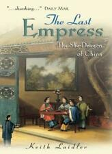 The Last Empress: The She-Dragon of China By Keith Laidler. 9780470848814
