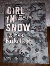 GIRL IN SNOW DANYA KUKAFKA chi sei quando nessuno ti guarda ? Romanzo Bompiani
