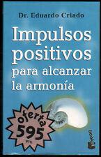 IMPULSOS POSITIVOS PARA ALCANZAR LA ARMONIA - DR. EDUARDO CRIADO