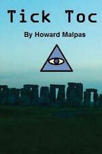 Tick Toc by Howard Malpas (2013, Paperback)