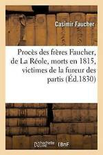 Proca]s Des Fra]res Faucher, de La Ra(c)OLE, Morts En 1815, Victimes de La...