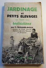 Jardinage Et Petit Elevages Au Temps Des Restrictions - TROUARD RIOLLE