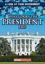 What Does the President Do? [A Look at Your Government]