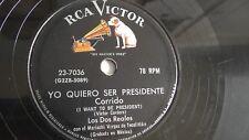 Los Dos Reales - 78rpm single 10-inch – RCA Victor #23-7036 Yo Quiero Ser Presid