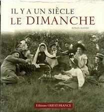 """Livre Récit """" Il y a un Siècle le Dimanche """" Ronan Dantec """" ( No 1066 ) Book"""