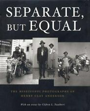 Separate, but Equal : Life under Segregation in Greenville, Mississippi by...