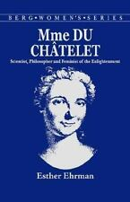 Madame du Chatelet : Scientist, Philosopher and Feminist of the Enlightenment...