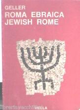 ROMA EBRAICA Duemila anni di storia immagini Ruth Liliana Geller Storia Antica