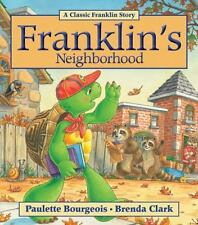 Franklin's Neighborhood by Paulette Bourgeois and Sharon Jennings (2013,...