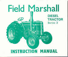 Field Marshall Diesel Tractor - Series 3 Instructions (quality reprint)