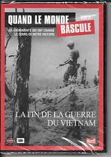 DVD ZONE 2--DOCUMENTAIRE--QUAND LE MONDE BASCULE N° 11--FIN GUERRE VIETNAM--NEUF