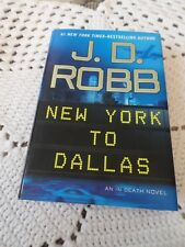 """NEW YORK TO DALLAS"" BY J.D. ROBB (2011 HARDCOVER WITH DUST JACKET)NEW!!"