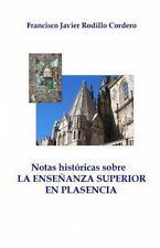 Notas Historicas Sobre la Enseñanza Superior en Plasencia by Francisco...