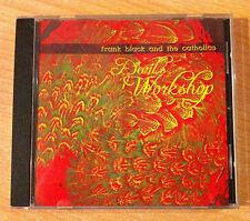 """FRANK BLACK & THE CATHOLICS """" Devil's Workshop """" -  CD  - COOK CD 243 - 2002 UK"""