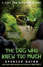 The Dog Who Knew Too Much: A Chet and Bernie Mystery (The Chet and Bernie Myster