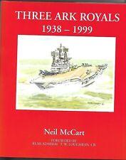 Three  Ark Royals , 1938-99 by Neil McCart (Hardback, 1999)