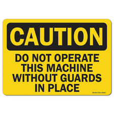 Osha Caution Sign Do Not Operate This Machine Without Guards In Place