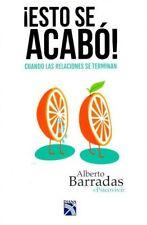 Esto se Acabo. Cuando las Relaciones se Terminan by Alberto Barradas (Spanish)