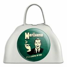 Marijuana It's a Lungful of Fun Funny Cowbell Cow Bell Instrument