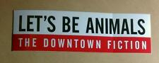 The DOWNTOWN FICTION LET'S BE ANIMALS WANNA RUN BOARD GUITAR CASE PROMO STICKER