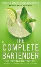Complete Bartender,The : Revised Edition, Laura Lifshitz, Robyn Feller, Very Goo