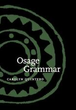Studies in the Anthropology of North Ame: Osage Grammar by Carolyn Quintero...