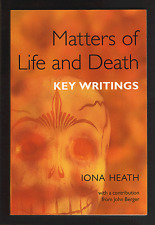 Matters of Life and Death: Key Writings by Iona Heath (Paperback, 2007)