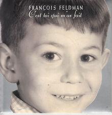 45TRS VINYL 7'' / FRENCH SP FRANCOIS FELDMAN / C'EST TOI QUI M'AS FAIT / NEUF