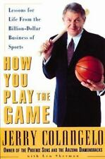 How You Play the Game: Lessons for Life from the Billion-Dollar Business of